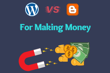 WordPress vs Blogger for making money